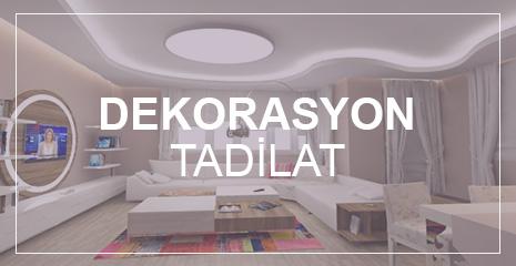 DEKORASYON & TADİLAT HİZMETLERİ