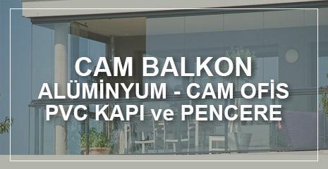 CAM BALKON-ALİMİNYUM-CAM OFİS PVC KAPI PENCERE SİSTEMLERİ
